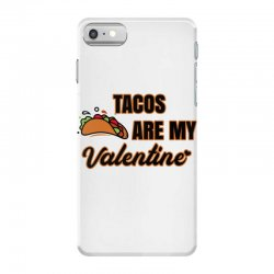 tacos are my valentine for light iPhone 7 Case | Artistshot