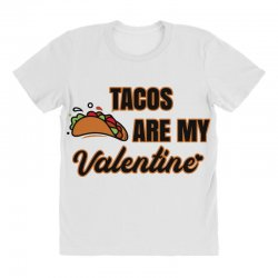 tacos are my valentine for light All Over Women's T-shirt | Artistshot