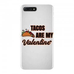 tacos are my valentine for light iPhone 7 Plus Case | Artistshot