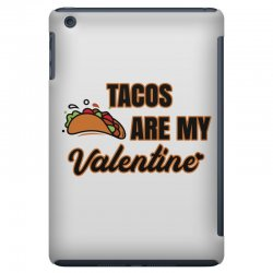tacos are my valentine for light iPad Mini Case | Artistshot
