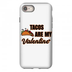 tacos are my valentine for light iPhone 8 Case | Artistshot