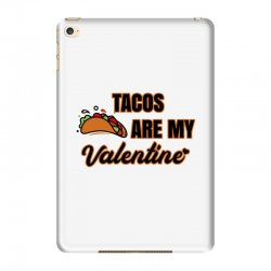tacos are my valentine for light iPad Mini 4 Case | Artistshot