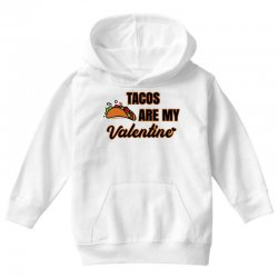 tacos are my valentine for light Youth Hoodie | Artistshot