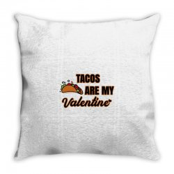 tacos are my valentine for light Throw Pillow | Artistshot