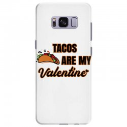 tacos are my valentine for light Samsung Galaxy S8 Plus Case | Artistshot