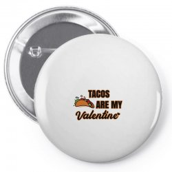 tacos are my valentine for light Pin-back button | Artistshot