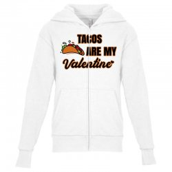 tacos are my valentine for light Youth Zipper Hoodie | Artistshot