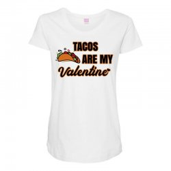 tacos are my valentine for light Maternity Scoop Neck T-shirt | Artistshot