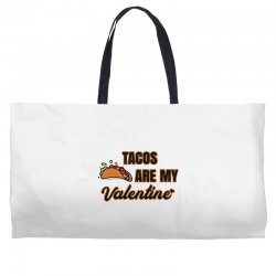 tacos are my valentine for light Weekender Totes | Artistshot