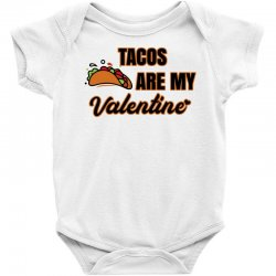 tacos are my valentine for light Baby Bodysuit | Artistshot