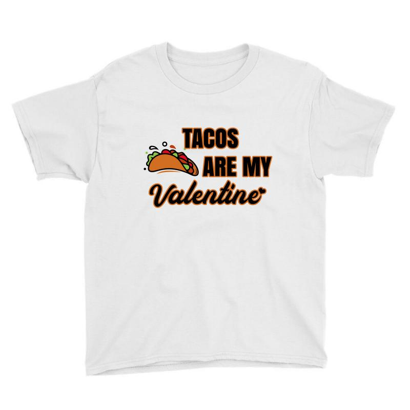 Tacos Are My Valentine For Light Youth Tee | Artistshot
