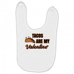tacos are my valentine for light Baby Bibs | Artistshot