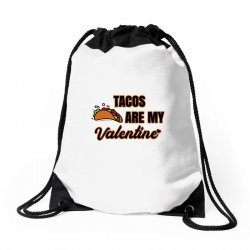 tacos are my valentine for light Drawstring Bags | Artistshot
