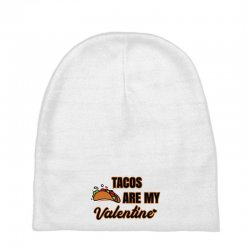 tacos are my valentine for light Baby Beanies | Artistshot