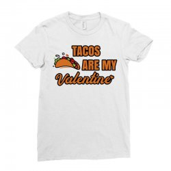 tacos are my valentine Ladies Fitted T-Shirt | Artistshot
