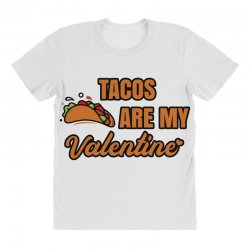 tacos are my valentine All Over Women's T-shirt | Artistshot