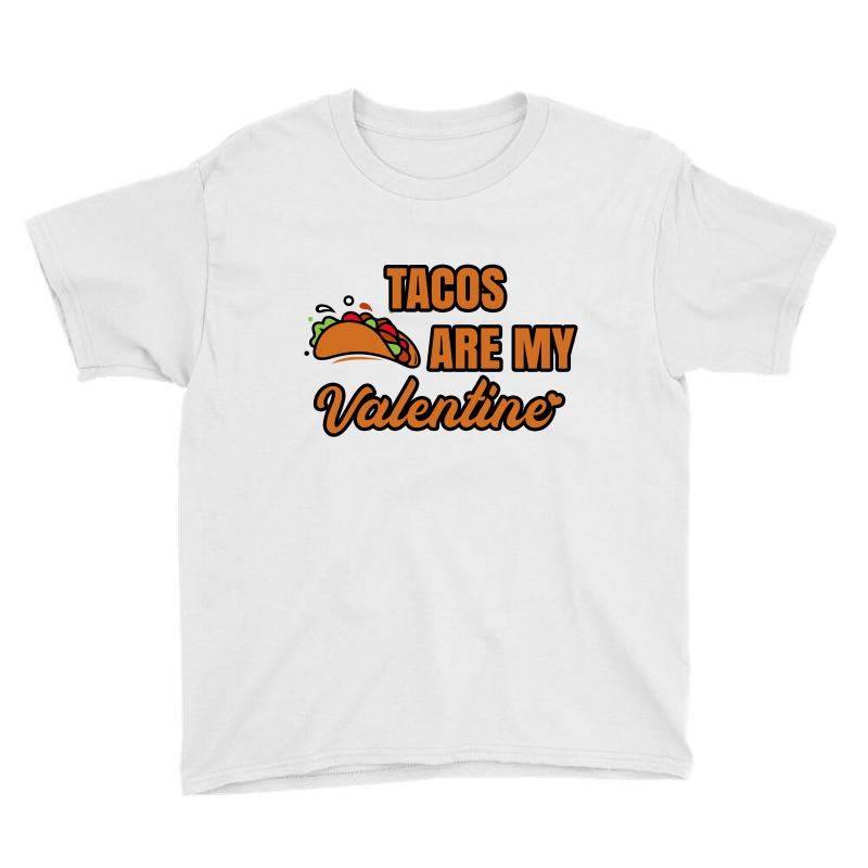 Tacos Are My Valentine Youth Tee | Artistshot