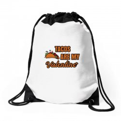 tacos are my valentine Drawstring Bags | Artistshot