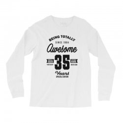 Awesome 35 Years Long Sleeve Shirts | Artistshot
