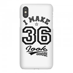 I Make 36 Look Good iPhoneX Case | Artistshot