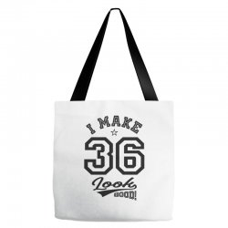 I Make 36 Look Good Tote Bags | Artistshot