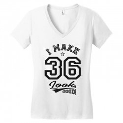 I Make 36 Look Good Women's V-Neck T-Shirt | Artistshot