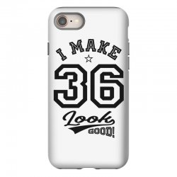I Make 36 Look Good iPhone 8 Case | Artistshot