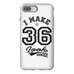I Make 36 Look Good iPhone 8 Plus Case | Artistshot
