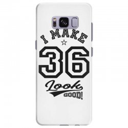 I Make 36 Look Good Samsung Galaxy S8 Plus Case | Artistshot