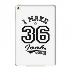 I Make 36 Look Good iPad Mini 4 Case | Artistshot