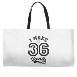 I Make 36 Look Good Weekender Totes | Artistshot