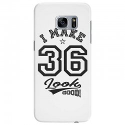 I Make 36 Look Good Samsung Galaxy S7 Edge Case | Artistshot