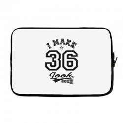 I Make 36 Look Good Laptop sleeve | Artistshot
