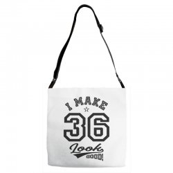I Make 36 Look Good Adjustable Strap Totes | Artistshot