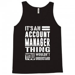 Account Manager Thing Tank Top | Artistshot