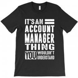 Account Manager Thing T-Shirt | Artistshot