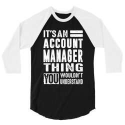 Account Manager Thing 3/4 Sleeve Shirt | Artistshot