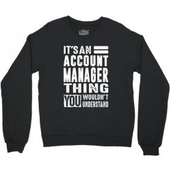 Account Manager Thing Crewneck Sweatshirt | Artistshot