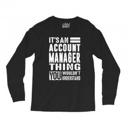 Account Manager Thing Long Sleeve Shirts | Artistshot