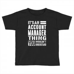 Account Manager Thing Toddler T-shirt | Artistshot