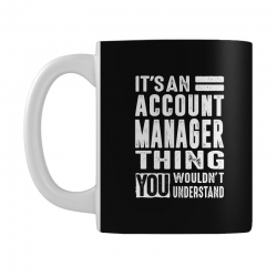 Account Manager Thing Mug | Artistshot