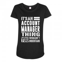 Account Manager Thing Maternity Scoop Neck T-shirt | Artistshot