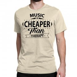 Music Is Cheaper Than Therapy Classic T-shirt | Artistshot