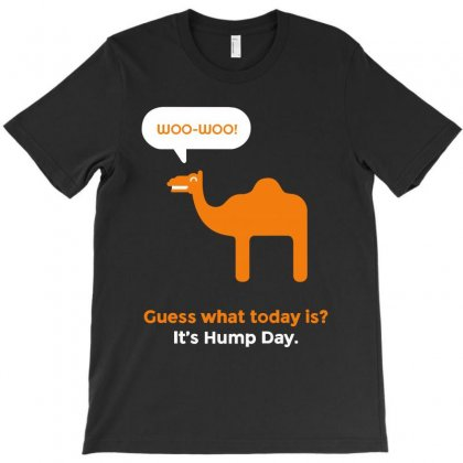 Hump Day Camel T-shirt Designed By Banapeth