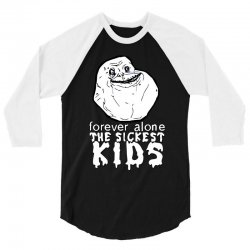 forever the sickest kids forever alone 3/4 Sleeve Shirt | Artistshot