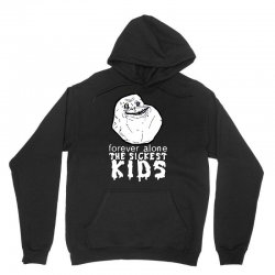 forever the sickest kids forever alone Unisex Hoodie | Artistshot