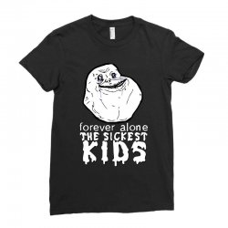 forever the sickest kids forever alone Ladies Fitted T-Shirt | Artistshot