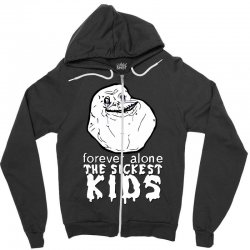 forever the sickest kids forever alone Zipper Hoodie | Artistshot
