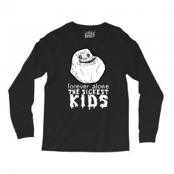 forever the sickest kids forever alone Long Sleeve Shirts | Artistshot