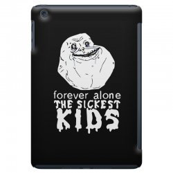 forever the sickest kids forever alone iPad Mini Case | Artistshot